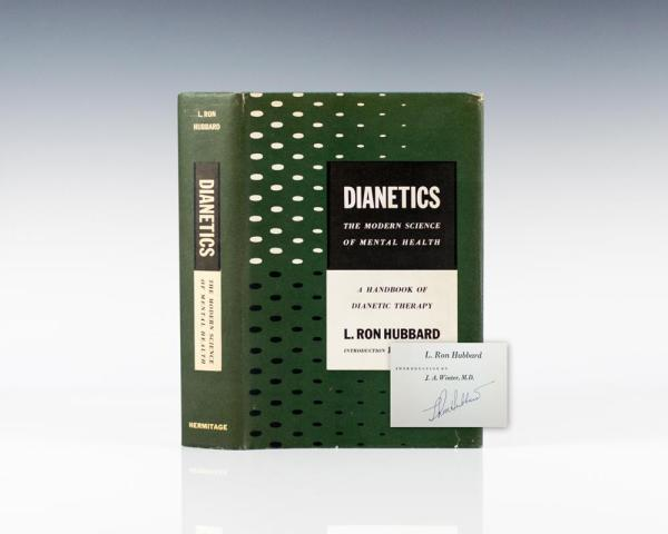 Dianetics The Modern Science of Mental Health A Handbook of Dianetic Therapy.