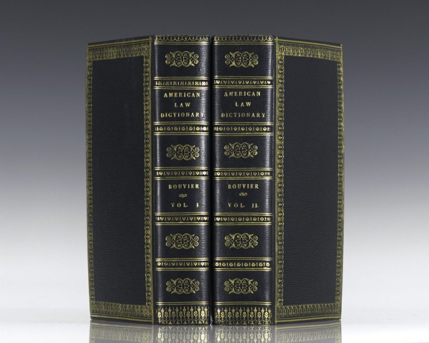 A Law Dictionary, Adapted to the Constitution and Laws of the United States of America and of the Several States of the American Union, with Reference to the Civil and Other Systems of Foreign Law.