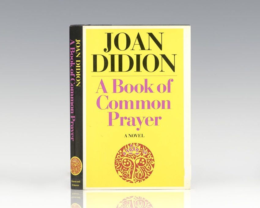 First edition of A Book of Common Prayer; Warmly inscribed by Joan Didion in the year of publication