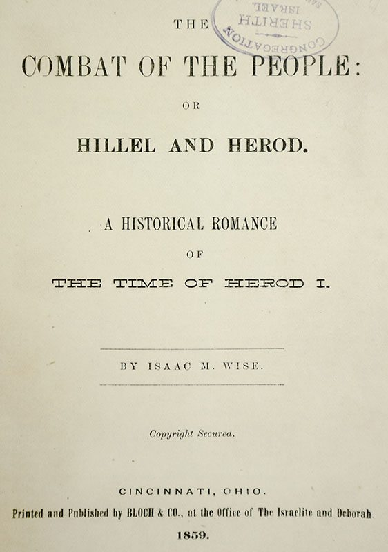 The Combat of the People; or Hillel and Herod: A Historical Romance of The Time of Herod I.