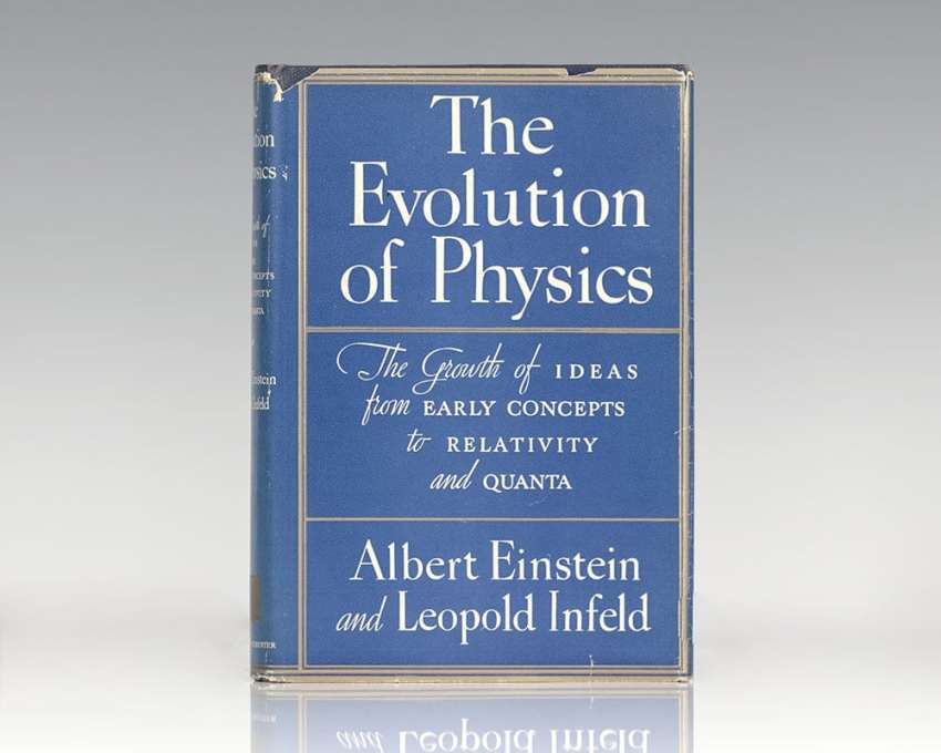 The Evolution of Physics: The Growth of Ideas from Early Concepts to Relativity and Quanta.