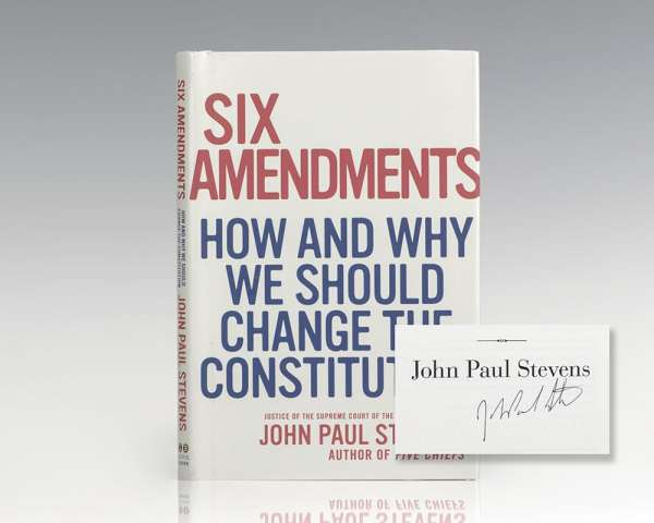 Six Amendments: How and Why We Should Change the Constitution.