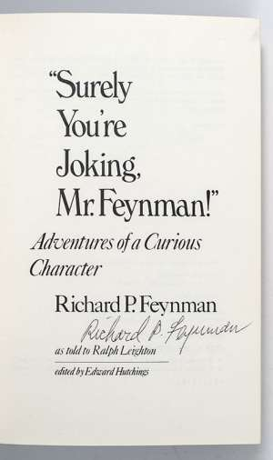 """Surely You're Joking, Mr. Feynman!"" Adventures of a Curious Character."