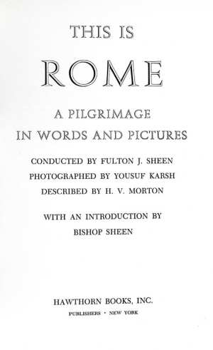 This is Rome: A Pilgrimage in Words and Pictures Conducted By Bishop Fulton J. Sheen.
