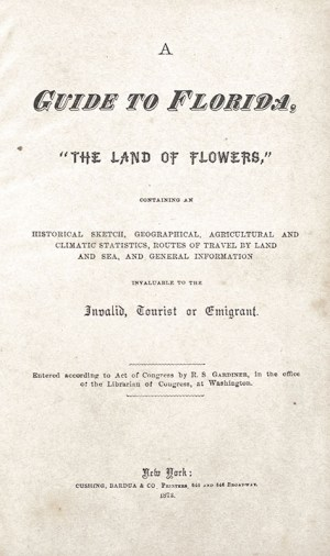"""Guide to Florida, """"The Land of Flowers."""""""