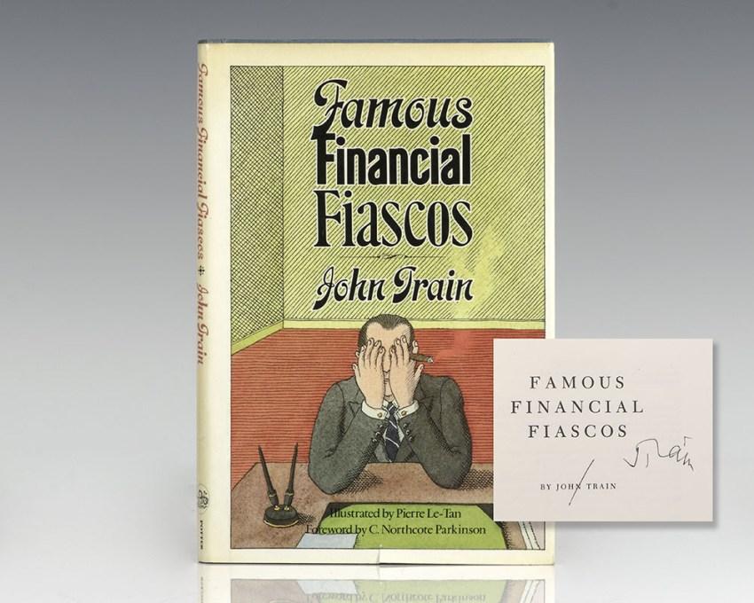 Famous Financial Fiascos.