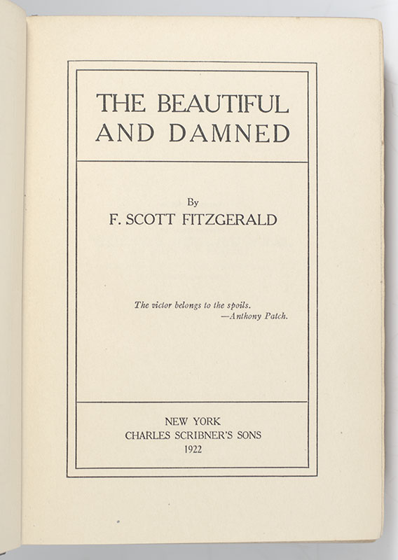 The Beautiful and the Damned.