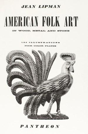 American Folk Art in Wood, Metal and Stone.