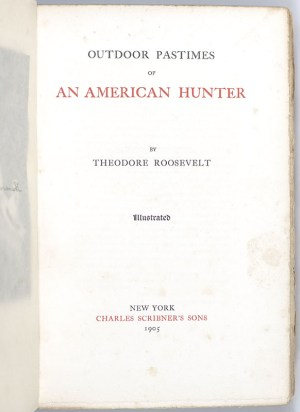Outdoor Pastimes of An American Hunter.