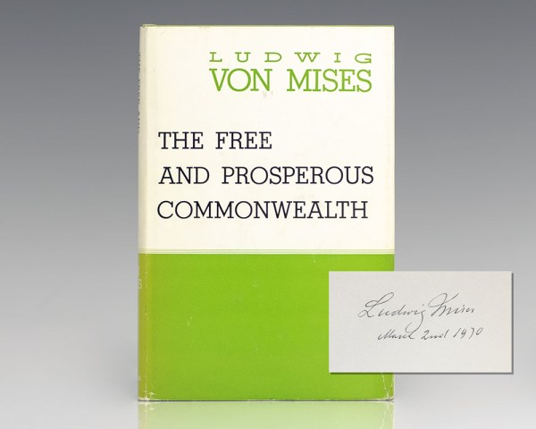 The Free and Prosperous Commonwealth: An Exposition of the Ideas of Classical Liberalism.