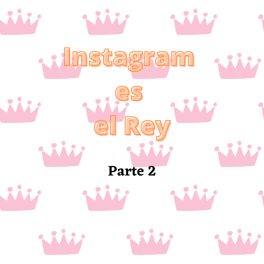 Instagram es el Rey