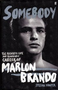 BRANDO-- MARLON - Somebody: The Reckless Life Of Marlon Brando - 1