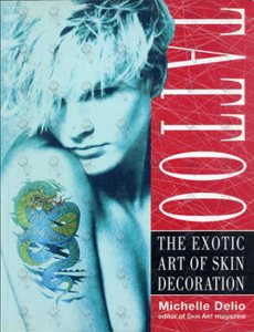 DELIO-- MICHELLE - Tatoo: The Exotic Art Of Skin Decoration - 1