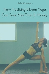 How Practicing Bikram Yoga Can Save You Time and Money