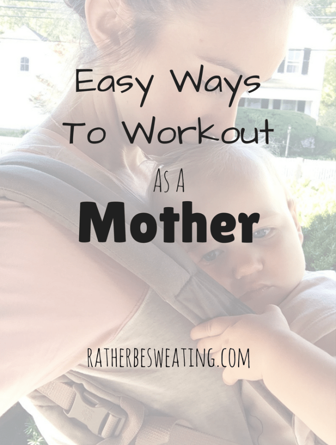 Easy Ways To Workout As A Mother