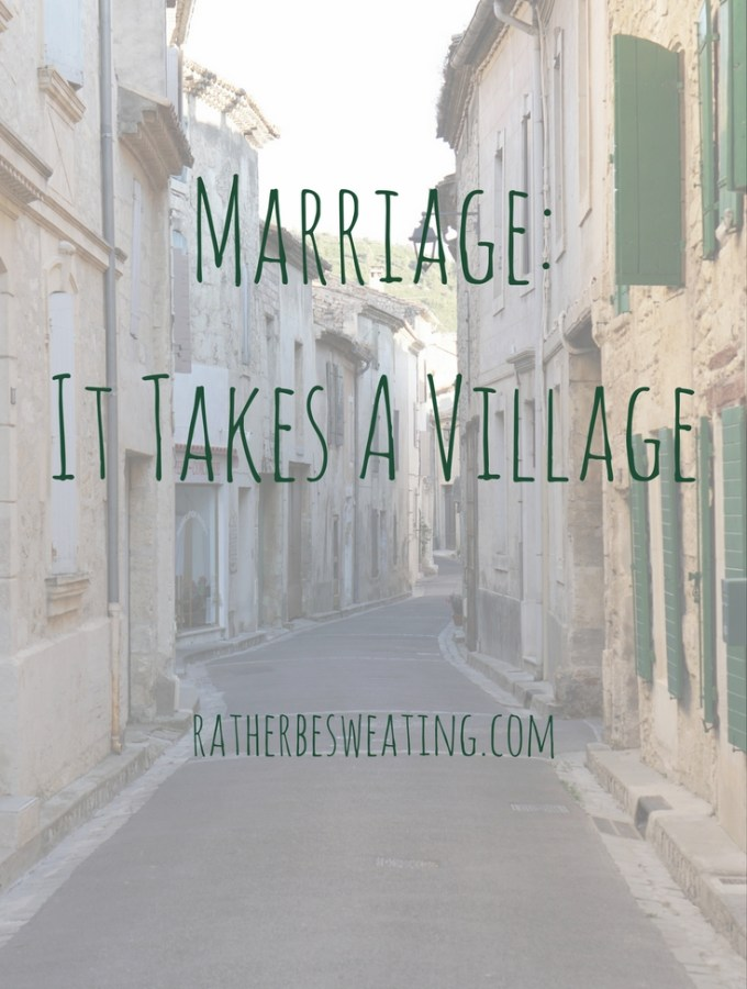 Marriage: It Takes a Village