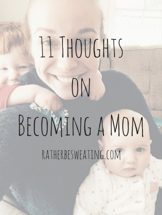 11 Thoughts on Becoming a Mom