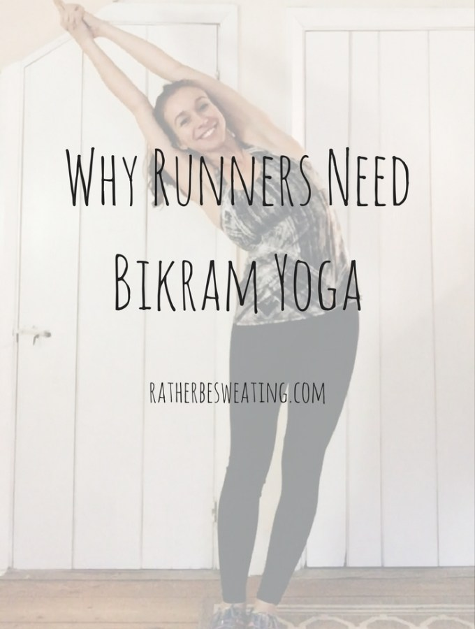 Why Runners Need Bikram Yoga