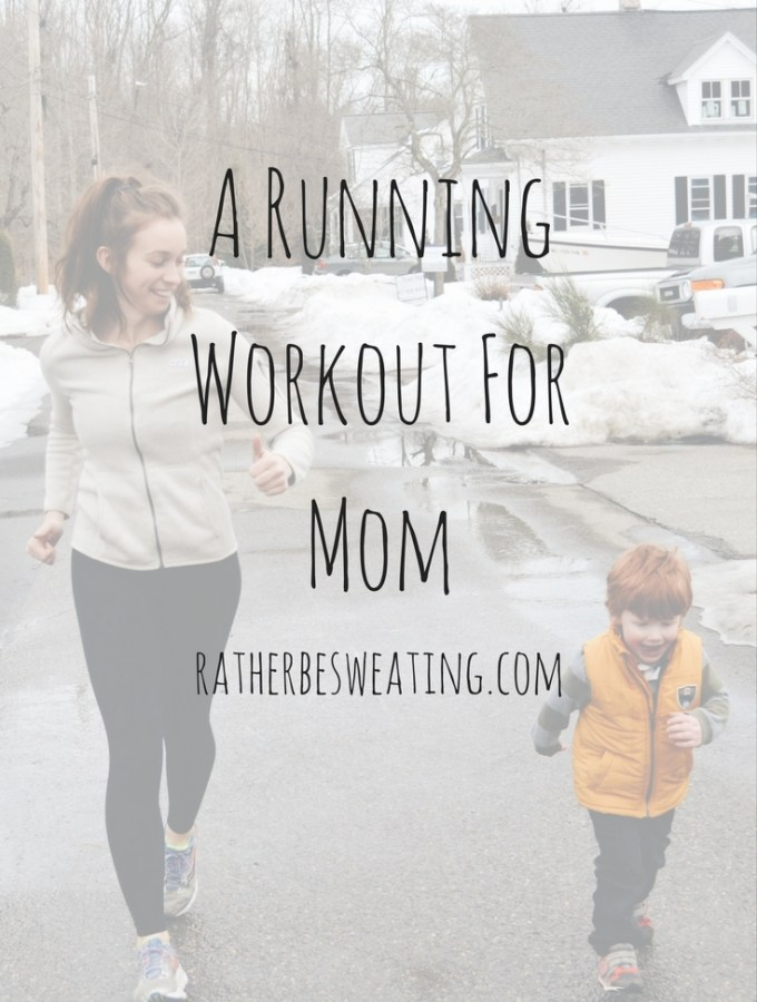 A Running Workout For Mom