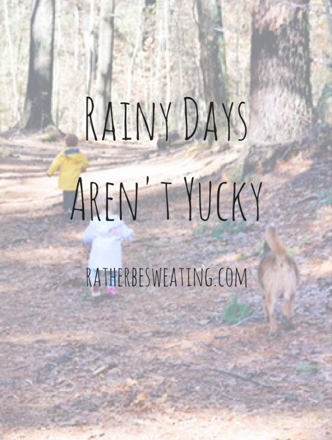 Rainy Days Aren't Yucky