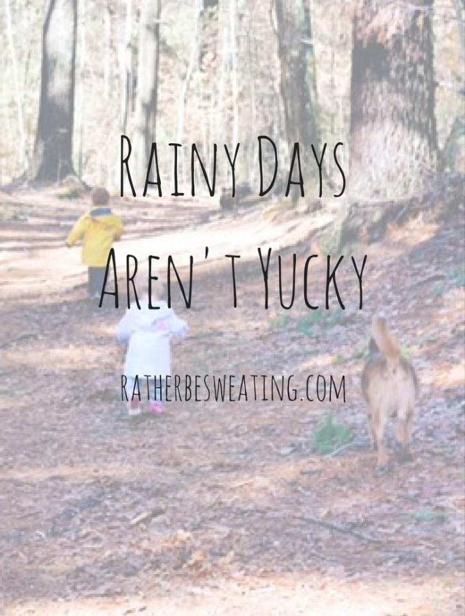 Rainy Days Aren't Yucky