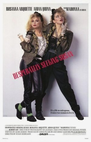 Hyperbolic Exaggeration: poster for the 1985 movie DESPERATELY SEEKING SUSAN with Rosanna Arquette and Madonna.