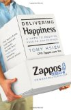 Tony Hsieh Describes the Rise of Zappos in 'Delivering Happiness'