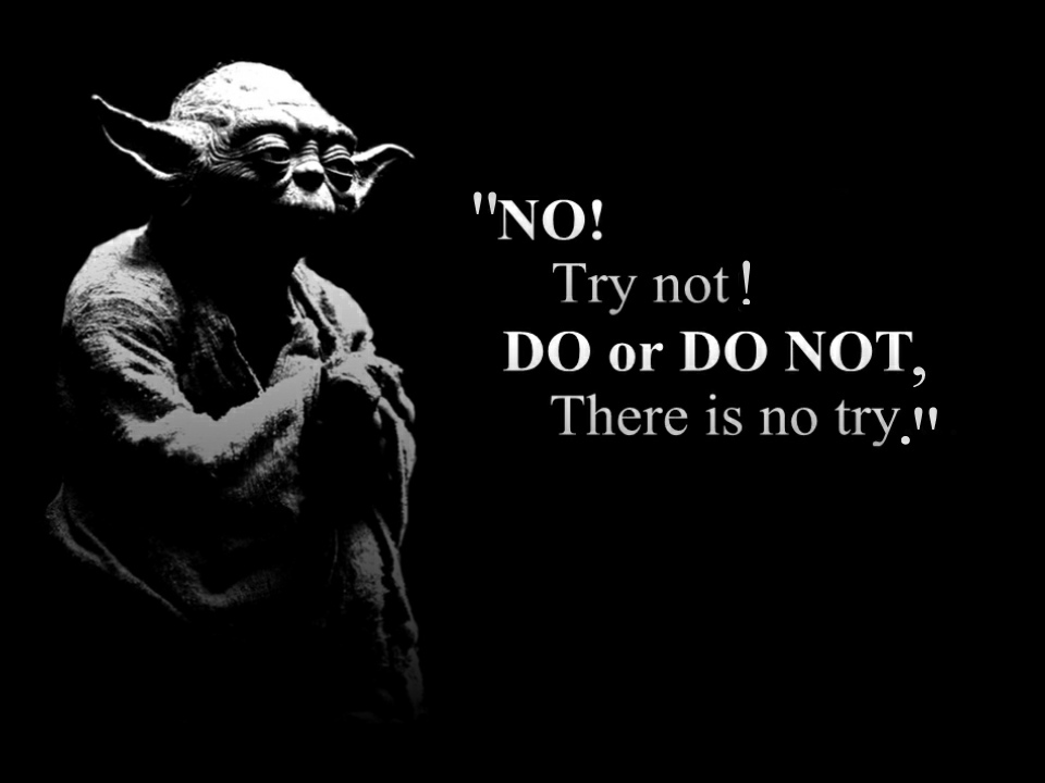 There Is No Try Yoda