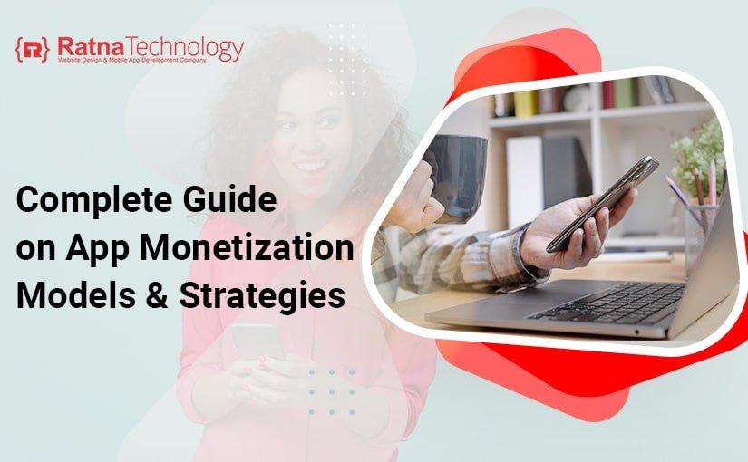Complete Guide on App Monetization Models & Strategies - Ratna Technology