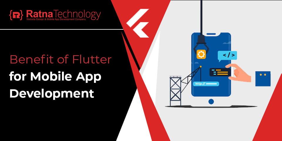 Benefit of Flutter for Mobile App Development