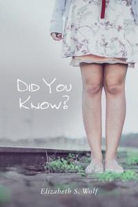 Did You Know? by Elzabeth S. Wolf