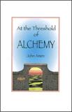 At the Threshold of Alchemy