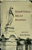 Something Must Happen by Ned Balbo