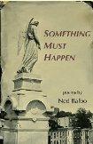 Something Must Happen by Ned Balbo