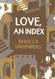 Love, An Index by Rebecca Lindenberg