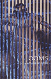 Looms by Camille Martin