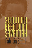 Shoulda Been Jimi Savannah by Patricia Smith