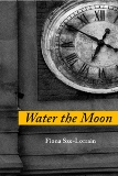 Water the Moon by Fiona Sze-Lorrain