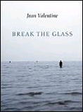 Break the Glass by Jean Valentine