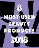 8 Most-Used Beauty Products of 2018