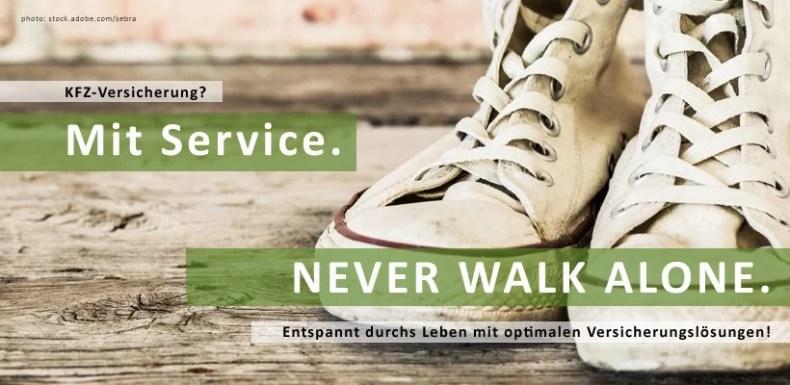 Kfz-Versicherung? Mit. Service. Nerver walk alone. Wir sind für Sie da.
