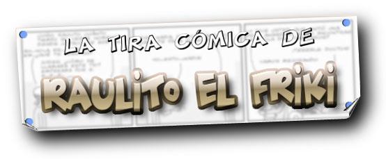 La tira cómica de Raulito el friki