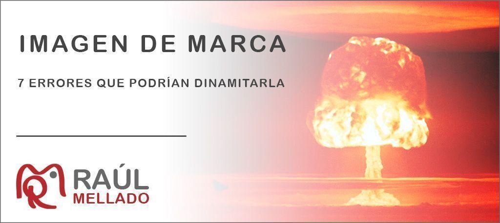 """Cabecera de la entrada """"Imagen de marca: 7 errores que podrían dinamitarla"""""""