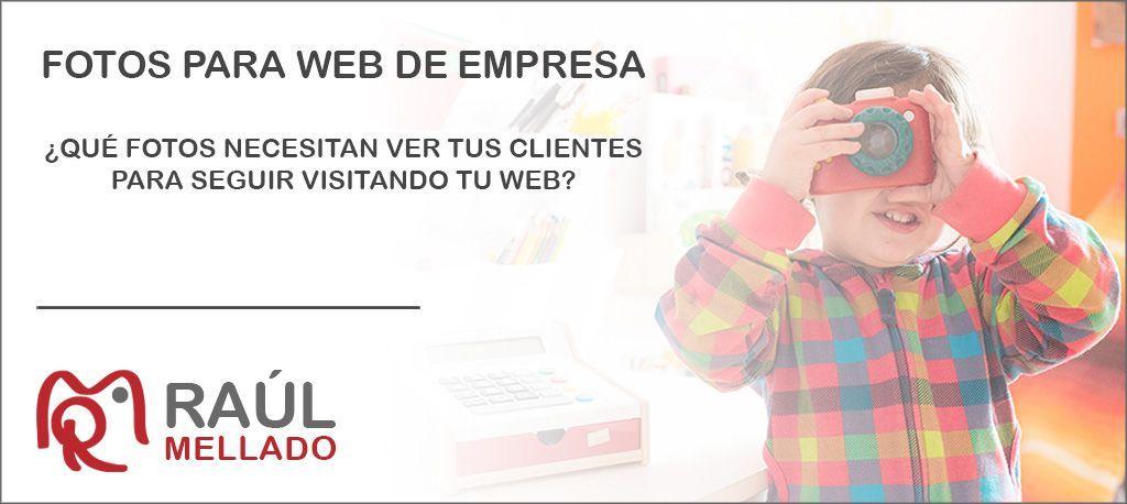 """Cabecera de la entrada """"Fotos para web de empresa ¿que fotos necesitan ver tus clientes para seguir visitando tu web?"""""""