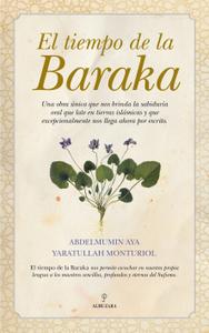 El tiempo de la Baraka Los secretos del Sufismo