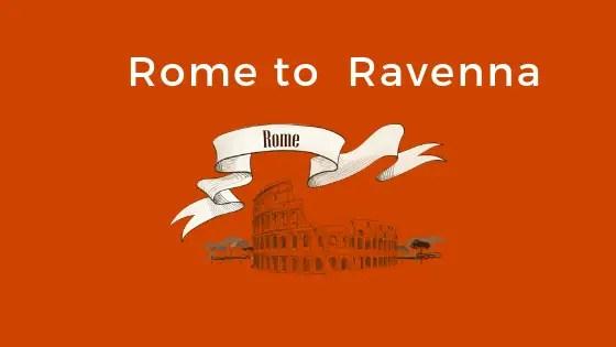 Rome to Ravenna