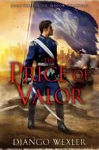 The Price of Valor by Django Wexler