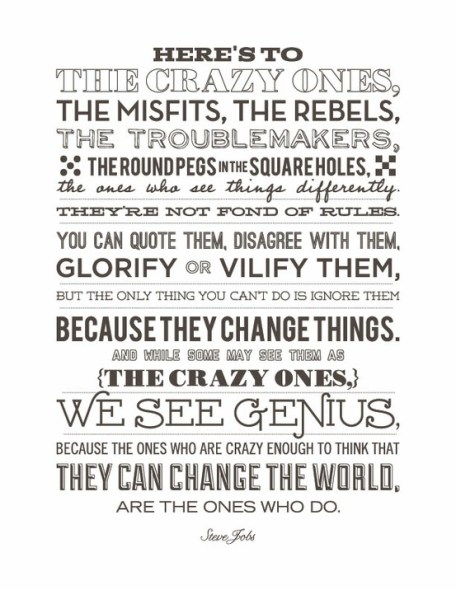 Here's the Crazy Ones...quote