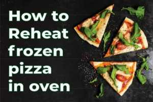 reheat-frozen-pizza-in-oven-featured-image