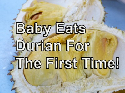 9 Month Old Baby Eats Malaysian Durian For The First Time
